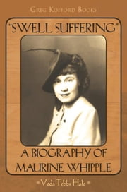 Swell Suffering: A Biography of Maurine Whipple ebook by Veda Tebbs Hale