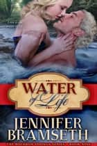 Water of Life - Bourbon Springs, #9 ebook by Jennifer Bramseth