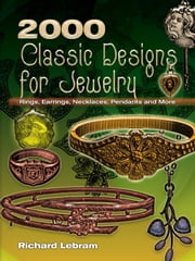 2000 Classic Designs for Jewelry - Rings, Earrings, Necklaces, Pendants and More ebook by Kobo.Web.Store.Products.Fields.ContributorFieldViewModel