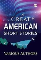 Great American Short Stories ebook by Various Authors