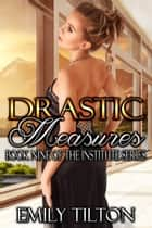 Drastic Measures ebook by Emily Tilton
