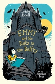 Emmy and the Rats in the Belfry ebook by Lynne Jonell,Jonathan Bean