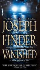 Vanished - A Nick Heller Novel ebook by Joseph Finder