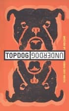 Topdog/Underdog ebook by Suzan-Lori Parks
