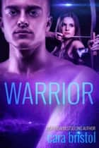 Warrior eBook by Cara Bristol