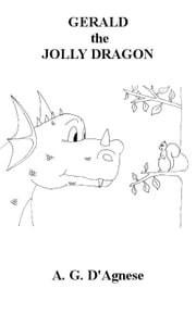 Gerald The Jolly Dragon ebook by Anthony D'Agnese
