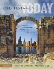 Old Testament Today ebook by John H. Walton,Andrew E. Hill