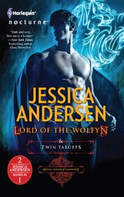 Lord of the Wolfyn & Twin Targets: Lord of the Wolfyn\Twin Targets - Lord of the Wolfyn\Twin Targets ebook by Jessica Andersen