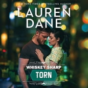 Whiskey Sharp: Torn audiobook by Lauren Dane