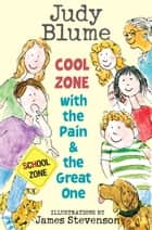 Cool Zone with the Pain and the Great One ebook by Judy Blume,James Stevenson