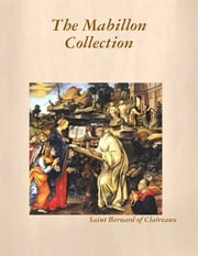 The Mabillon Collection ebook by Saint Bernard of Clairvaux