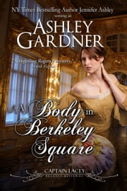 A Body in Berkeley Square ebook by Ashley Gardner