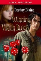 Winning Virgin Blood ebook by Destiny Blaine