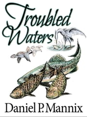 Troubled Waters ebook by Daniel P Mannix