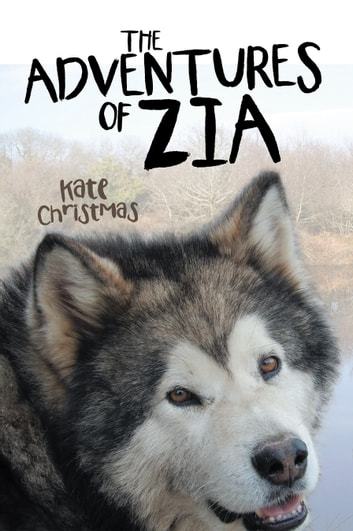 The Adventures of Zia ebook by Kate Christmas
