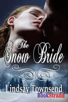The Snow Bride ebook by Lindsay Townsend