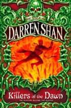 Killers of the Dawn (The Saga of Darren Shan, Book 9) ebook by Darren Shan