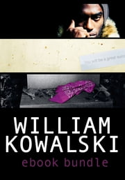 William Kowalksi Ebook Bundle ebook by William Kowalski
