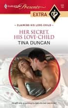 Her Secret, His Love-Child ebook by Tina Duncan