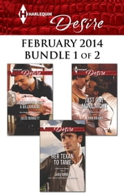 Harlequin Desire February 2014 - Bundle 1 of 2 - Her Texan to Tame\Snowbound with a Billionaire\Just One More Night ebook by Sara Orwig, Jules Bennett, Fiona Brand