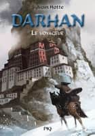Darhan tome 8 - Le voyageur ebook by Sylvain HOTTE
