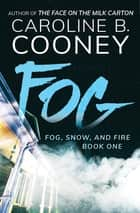 Fog ebook by Caroline B. Cooney