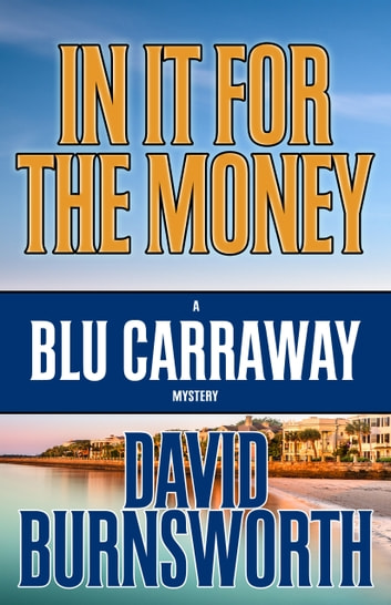 IN IT FOR THE MONEY ebook by David Burnsworth