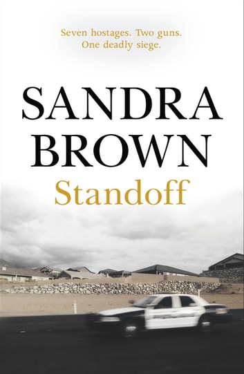 Standoff - The gripping thriller from #1 New York Times bestseller ebook by Sandra Brown
