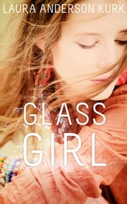 Glass Girl ebook by Laura Anderson Kurk