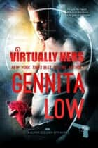 Virtually Hers - Super Soldier Spy, #2 ebook by Gennita Low