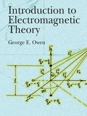 Introduction to Electromagnetic Theory ebook by George E. Owen