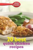 Betty Crocker 20 Best Quick Chicken Recipes ebook by Betty Crocker
