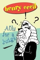 Alibi For A Judge ebook by Henry Cecil