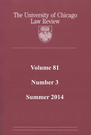 University of Chicago Law Review: Volume 81, Number 3 - Summer 2014 ebook by University of Chicago Law Review