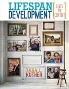 Lifespan Development - Lives in Context ebook by Dr. Tara L. Kuther