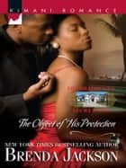 The Object of His Protection ebook by Brenda Jackson
