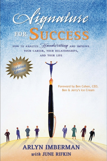 Signature for Success - How to Analyze Handwriting and Improve Your Career, Your Relationships, and Your Life ebook by Arlyn Imberman