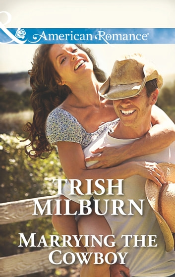 Marrying the Cowboy (Mills & Boon American Romance) (Blue Falls, Texas, Book 3) ebook by Trish Milburn