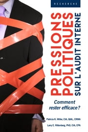 Pressions politiques sur l'audit interne ebook by Patricia Miller, Larry Rittenberg