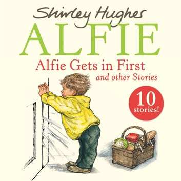 Alfie Gets in First and Other Stories audiobook by Shirley Hughes