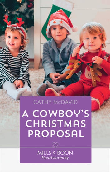 A Cowboy's Christmas Proposal (Mills & Boon Heartwarming) (The Sweetheart Ranch, Book 1) ebook by Cathy McDavid