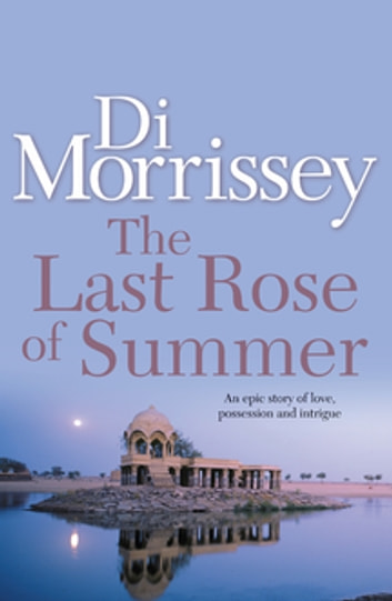 The Last Rose of Summer ebook by Di Morrissey