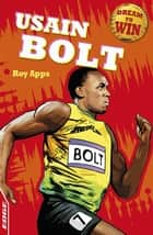 EDGE: Dream to Win: Usain Bolt ebook by Roy Apps, Chris King