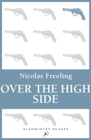Over the High Side ebook by Nicolas Freeling