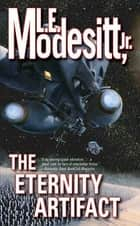 The Eternity Artifact ebook by L. E. Modesitt Jr.
