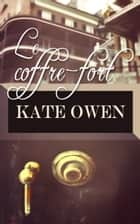 Le coffre-fort ebook by Kate Owen