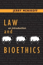 Law and Bioethics - An Introduction ebook by Jerry Menikoff