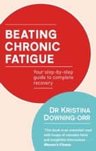 Beating Chronic Fatigue ebook by Kristina Downing-Orr