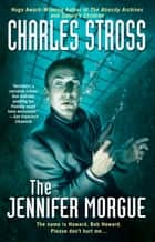 The Jennifer Morgue ebook by Charles Stross