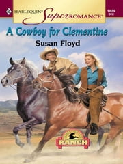 A Cowboy for Clementine ebook by Susan Floyd